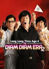 Search netflix Long Long Time Ago 4: The Diam Diam Era 2